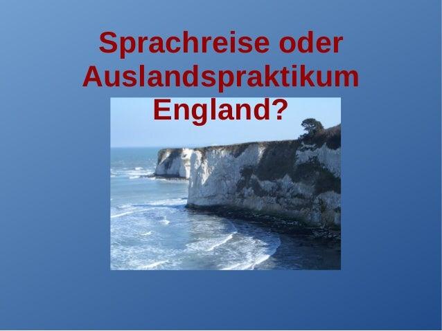 Sprachreise oder Auslandspraktikum England?