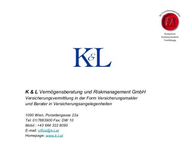 K & L Vermögensberatung und Riskmanagement GmbH Versicherungsvermittlung in der Form Versicherungsmakler und Berater in Ve...