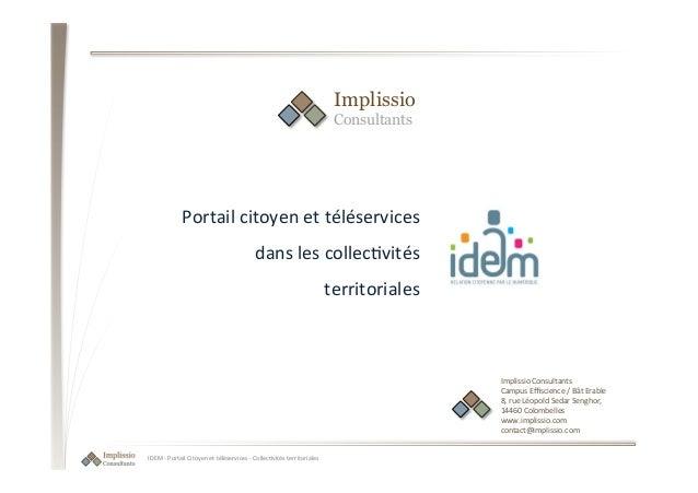 IDEM  -‐  Portail  Citoyen  et  téléservices  -‐  Collec6vités  territoriales   Portail  citoyen  ...