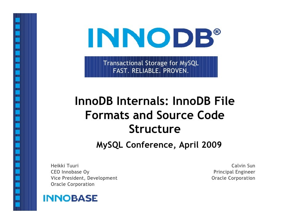 Transactional Storage for MySQL                         FAST. RELIABLE. PROVEN.             InnoDB Internals: InnoDB File ...