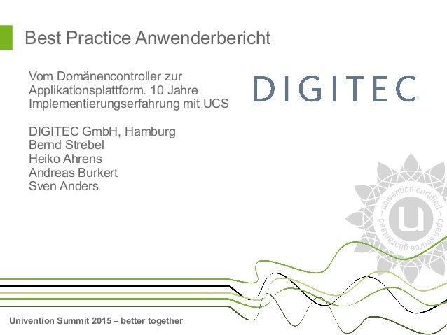 Univention Summit 2015 – better together Best Practice Anwenderbericht Vom Domänencontroller zur Applikationsplattform. 10...