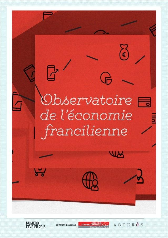 OBSERVATOIRE DE L'ÉCONOMIE FRANCILIENNE DOCUMENT RÉALISÉ PARNUMÉRO 1 FÉVRIER 2015 Observatoire de l'économie francilienne
