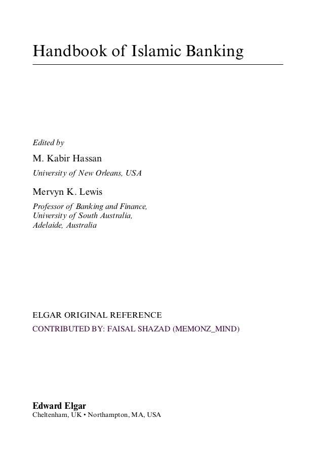 Handbook of Islamic BankingEdited byM. Kabir HassanUniversity of New Orleans, USAMervyn K. LewisProfessor of Banking and F...