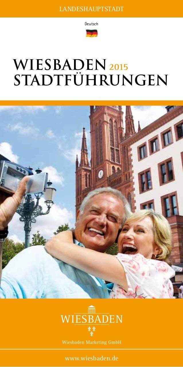 LANDESHAUPTSTADT www.wiesbaden.de Deutsch Wiesbaden2015 stadtführungen