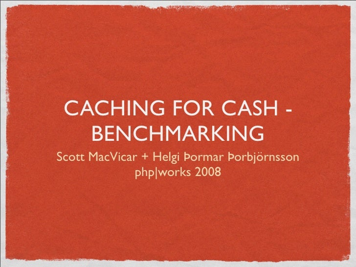Caching for Cash: Benchmarking and Profiling