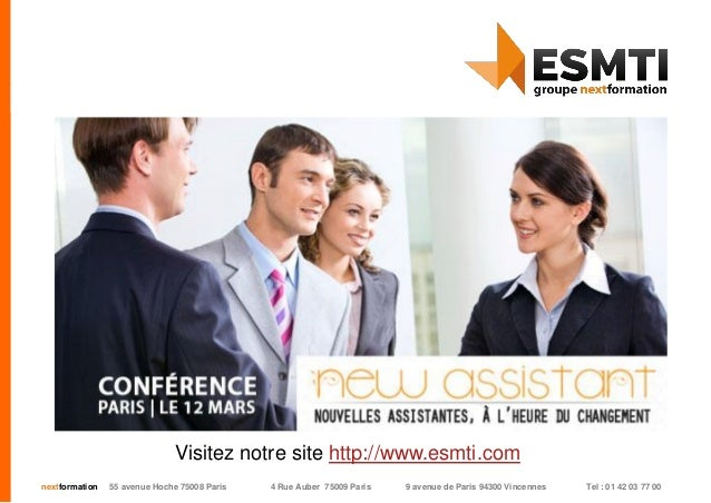nextformation 55 avenue Hoche 75008 Paris 4 Rue Auber 75009 Paris 9 avenue de Paris 94300 Vincennes Tel : 01 42 03 77 00 C...