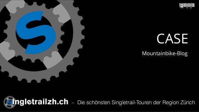 – Die schönsten Singletrail-Touren der Region Zürich CASE Mountainbike-Blog