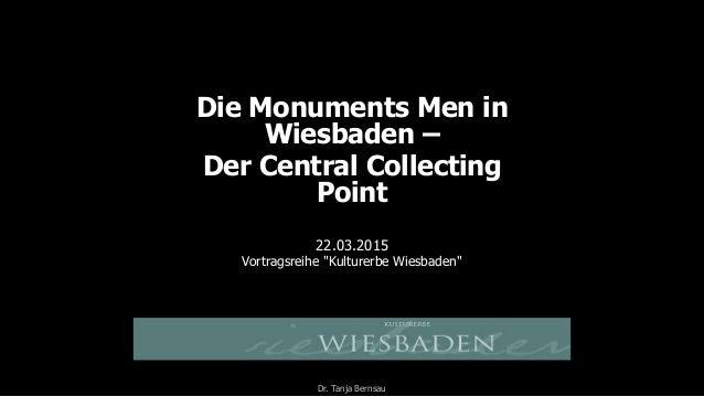 "Die Monuments Men in Wiesbaden – Der Central Collecting Point 22.03.2015 Vortragsreihe ""Kulturerbe Wiesbaden"" Dr. Tanja Be..."