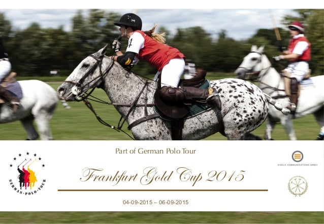 Frankfurt Gold Cup 2015 04-09-2015 – 06-09-2015 Part of German Polo Tour