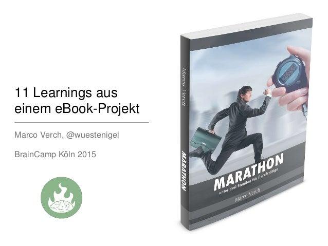 11 Learnings aus einem eBook-Projekt Marco Verch, @wuestenigel BrainCamp Köln 2015