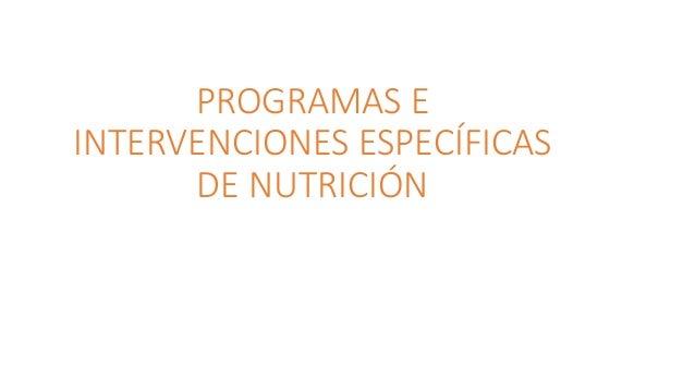 PROGRAMAS E INTERVENCIONES ESPECÍFICAS DE NUTRICIÓN