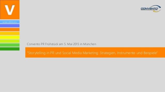 "www.vibrio.eu Convento PR Frühstück am 5. Mai 2015 in München ""Storytelling in PR und Social Media Marketing: Strategien, ..."