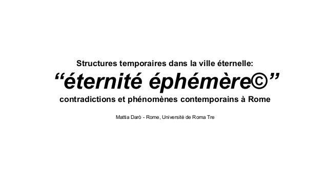 """Structures temporaires dans la ville éternelle: """"éternité éphémère©"""" contradictions et phénomènes contemporains à Rome Mat..."""