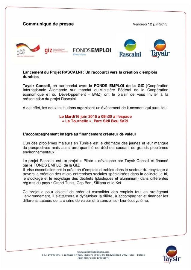 Communiqué de presse Vendredi 12 juin 2015 Lancement du Projet RASCALNI : Un raccourci vers la création d'emplois durables...