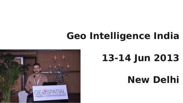 Geo Intelligence India 13-14 Jun 2013 New Delhi