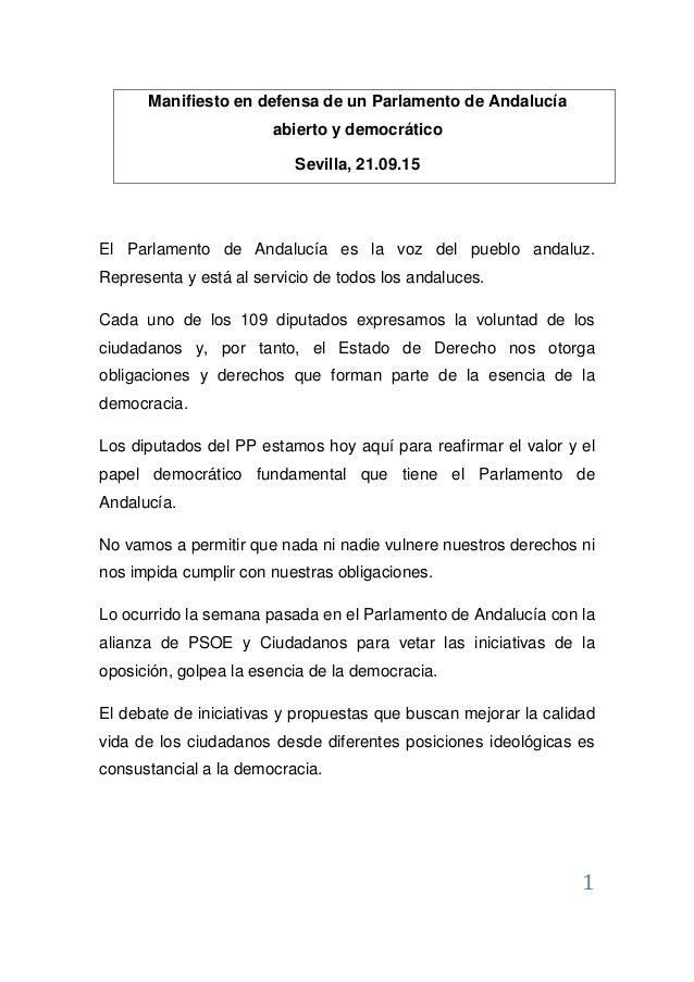1 Manifiesto en defensa de un Parlamento de Andalucía abierto y democrático Sevilla, 21.09.15 El Parlamento de Andalucía e...
