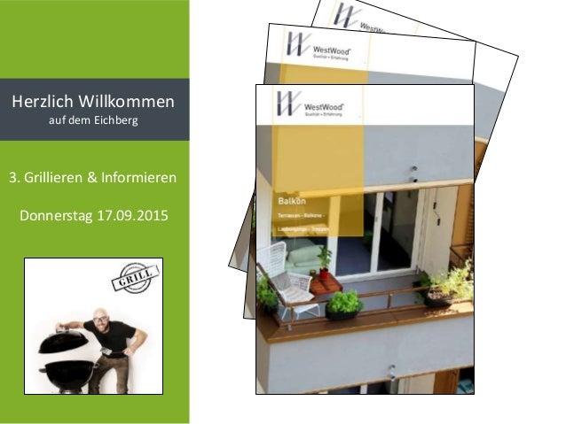 Herzlich Willkommen auf dem Eichberg 3. Grillieren & Informieren Donnerstag 17.09.2015