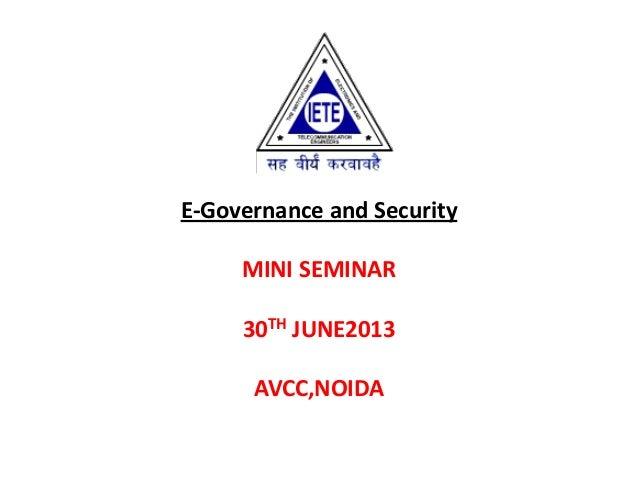 E-Governance and Security MINI SEMINAR 30TH JUNE2013 AVCC,NOIDA