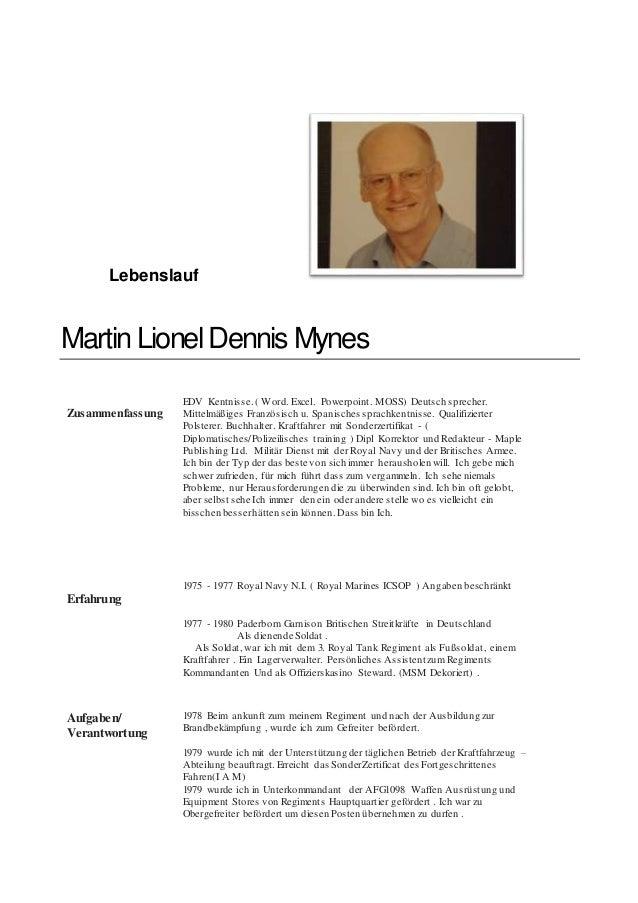 Lebenslauf Martin LionelDennis Mynes Zusammenfassung EDV Kentnisse.( Word. Excel. Powerpoint. MOSS) Deutsch sprecher. Mitt...