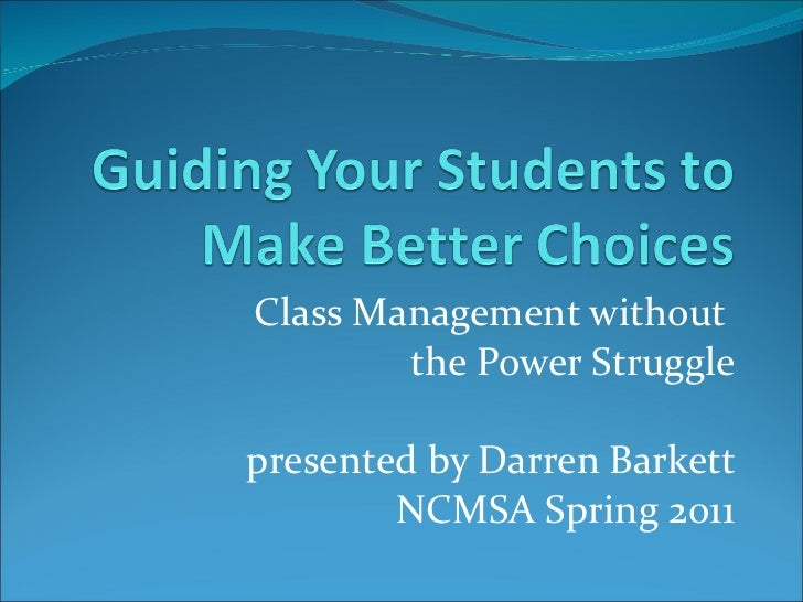 Class Management without  the Power Struggle presented by Darren Barkett NCMSA Spring 2011