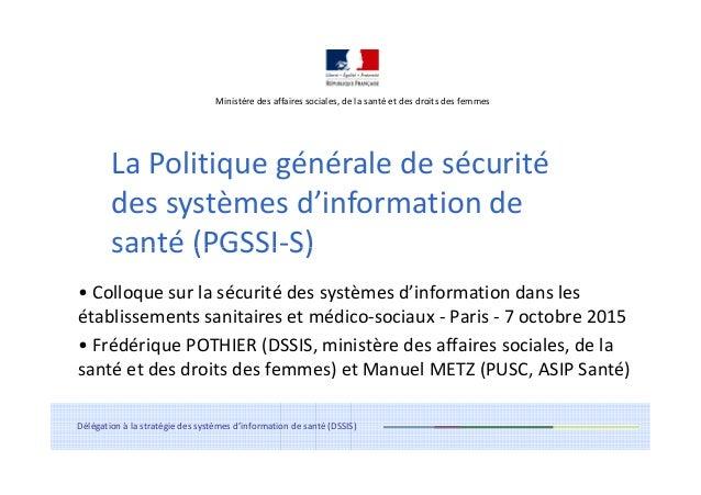 Ministère des affaires sociales, de la santé et des droits des femmes La Politique générale de sécurité des systèmes d'inf...