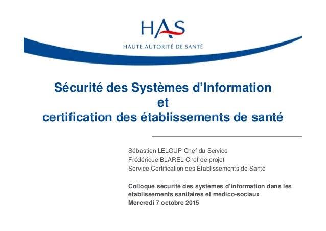 Sécurité des Systèmes d'Information et certification des établissements de santécertification des établissements de santé ...