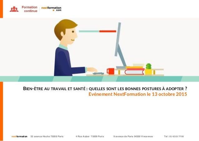 nextformation 55 avenue Hoche 75008 Paris 4 Rue Auber 75009 Paris 9 avenue de Paris 94300 Vincennes Tel : 01 42 03 77 00 B...