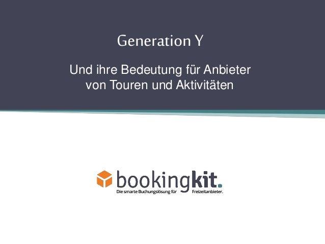 Generation Y  Und ihre Bedeutung für Anbieter  von Touren und Aktivitäten