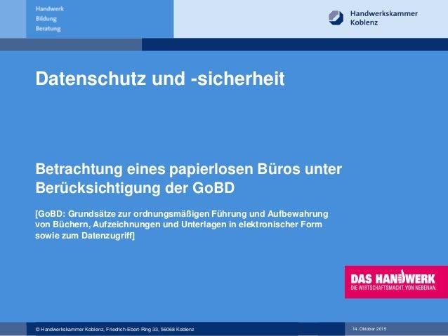 14. Oktober 2015© Handwerkskammer Koblenz, Friedrich-Ebert-Ring 33, 56068 Koblenz Datenschutz und -sicherheit Betrachtung ...