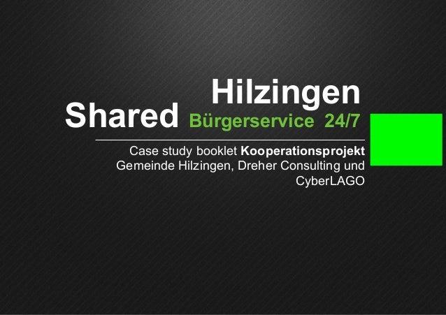 1 Hilzingen Shared Bürgerservice 24/7 Case study booklet Kooperationsprojekt Gemeinde Hilzingen, Dreher Consulting und C...