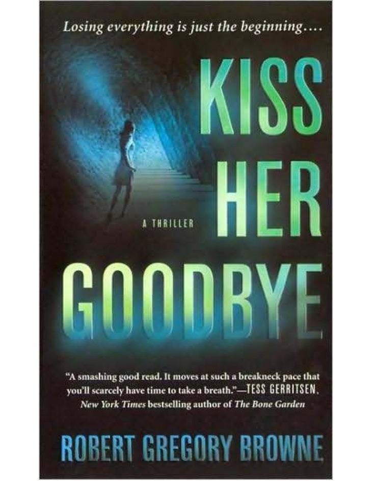 We hope you enjoyed this excerpt of Robs debut thriller,               KISS HER GOODBYE.  Check your local bookstores or y...