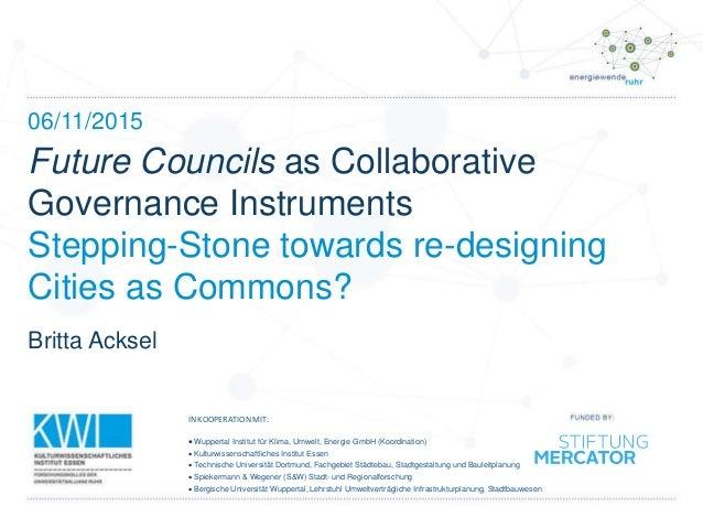 Teaching Collaborative Governance ~ Britta acksel future councils as collaborative governance