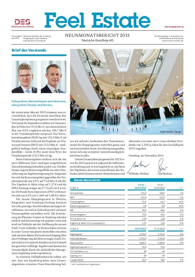Neunmonatsbericht 2015 Deutsche EuroShop AG Herausgeber:Deutsche EuroShop AG, Hamburg Anschrift: Heegbarg 36, 22391 Hamb...