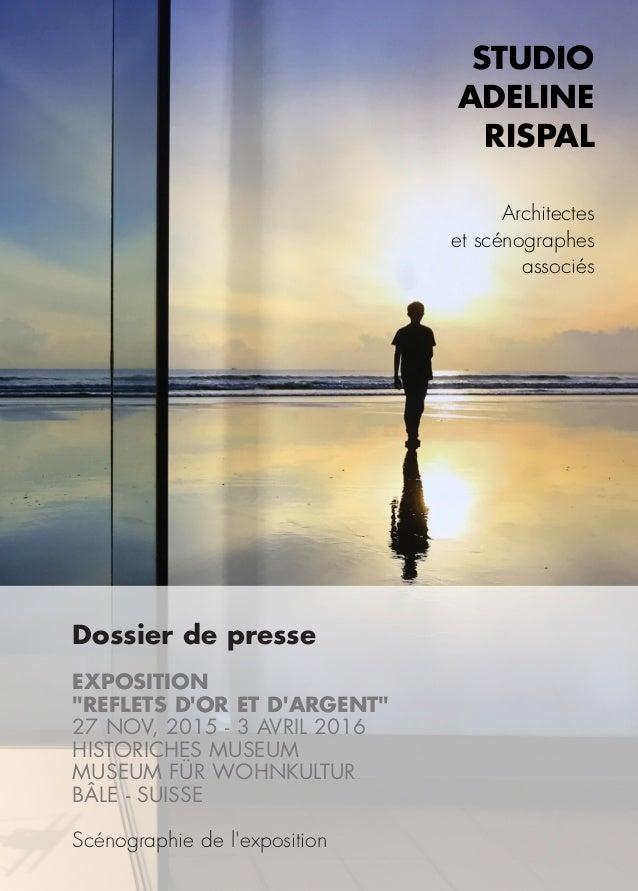 """Dossier de presse EXPOSITION """"REFLETS D'OR ET D'ARGENT"""" 27 NOV, 2015 - 3 AVRIL 2016 HISTORICHES MUSEUM MUSEUM FÜR WOHNKULT..."""