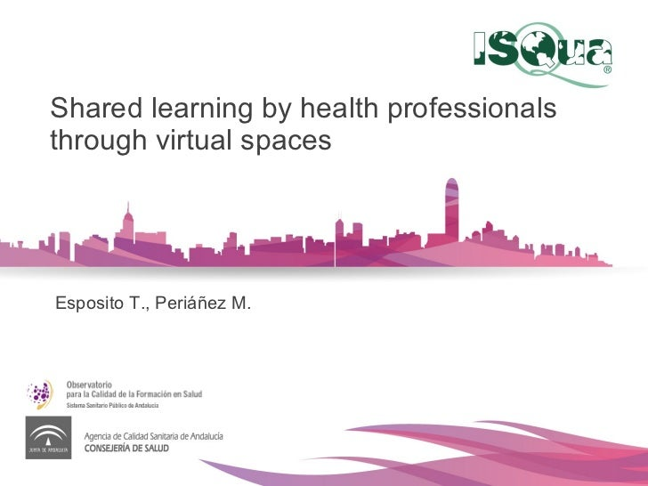 Shared learning by health professionals through virtual spaces Esposito T., Periáñez M.