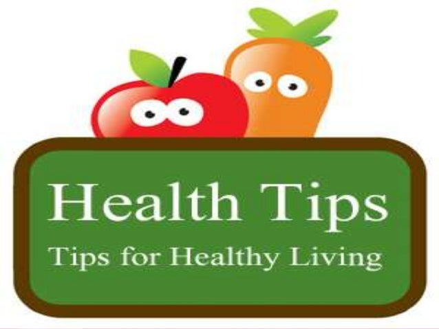 Health Tips For A Healthy Life Style