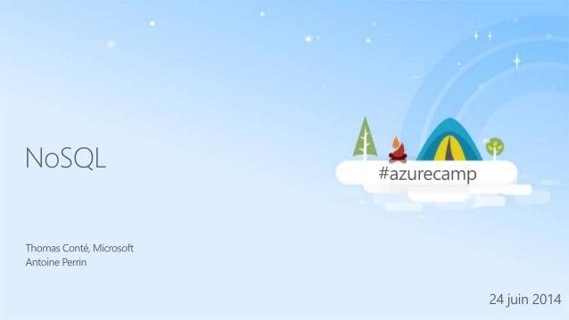[AzureCamp 24 Juin 2014] NoSQL par Thomas Conté