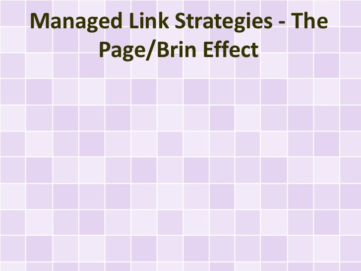 Managed Link Strategies - The     Page/Brin Effect