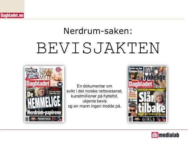 Nerdrum-saken:BEVISJAKTEN         En dokumentar om  svikt i det norske rettsvesenet,    kunstmillioner på flyttefot,      ...