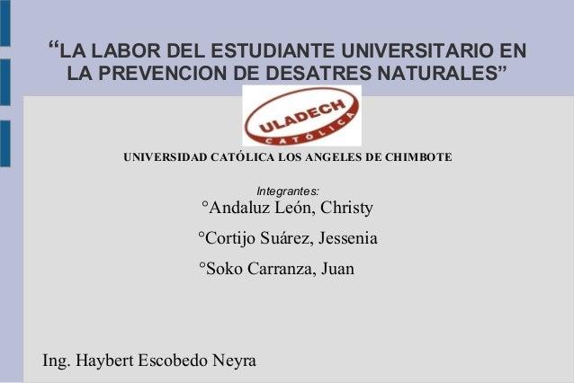 UNIVERSIDAD CATÓLICA LOS ANGELES DE CHIMBOTE Integrantes: °Andaluz León, Christy °Cortijo Suárez, Jessenia °Soko Carranza,...