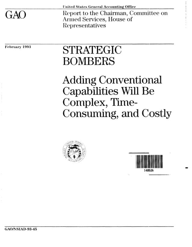 STRATEGIC BOMBERS: Adding Conventional Capabilities Will Be Complex, Time- Consuming, and Costly