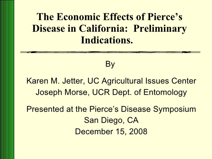 The Economic Effects of Pierce's Disease in California:  Preliminary Indications.  By  Karen M. Jetter, UC Agricultural Is...