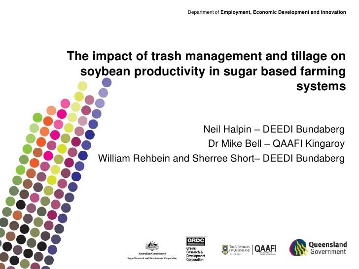 The impact of trash management and tillage on soybean productivity in sugar based farming systems. Neil Halpin