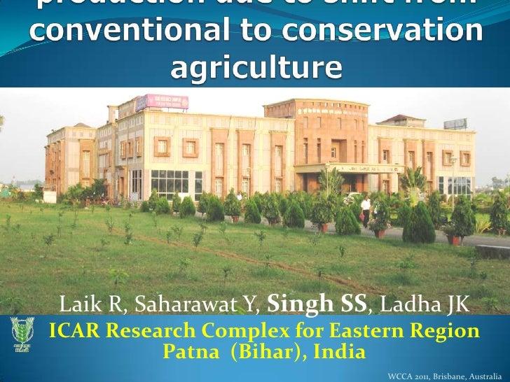 Laik R, Saharawat Y, Singh SS, Ladha JKICAR Research Complex for Eastern Region          Patna (Bihar), India             ...
