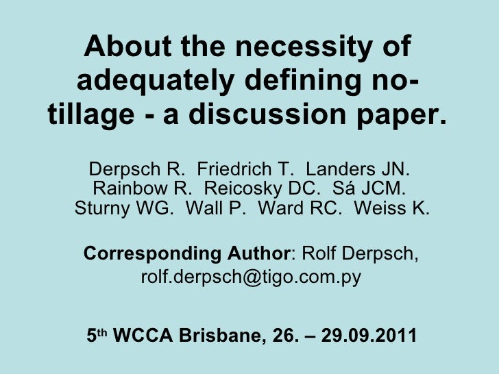 About the necessity of adequately defining no-tillage - a discussion paper. Derpsch R.  Friedrich T.  Landers JN.  Rainbow...