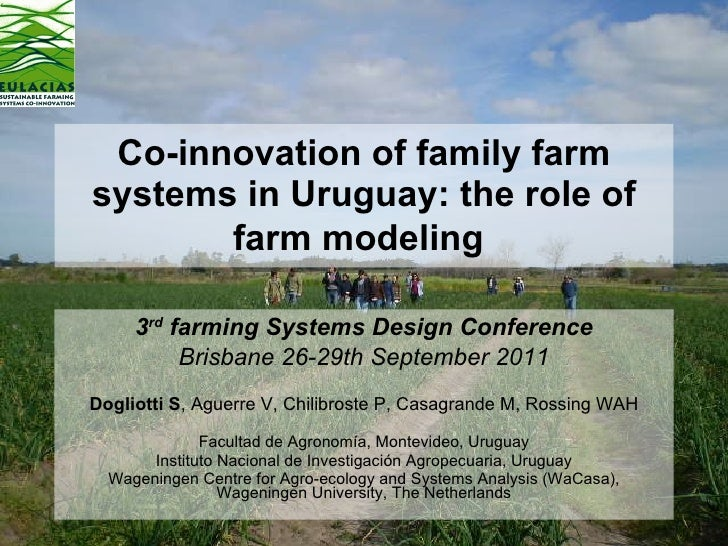 Co-innovation of family farm systems in Uruguay: the role of farm modeling   3 rd  farming Systems Design Conference Brisb...