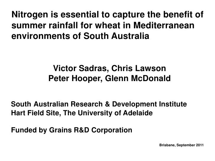 Nitrogen is essential to capture the benefit ofsummer rainfall for wheat in Mediterraneanenvironments of South Australia  ...