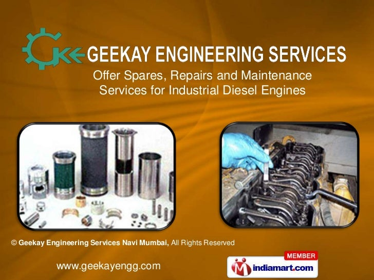 Offer Spares, Repairs and Maintenance                       Services for Industrial Diesel Engines© Geekay Engineering Ser...