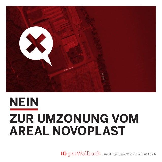 Neinzur Umzonung VOMAreal NovoplastRheinstrasseRheinuferwegIG proWallbach – für ein gesundes Wachstum in Wallbach
