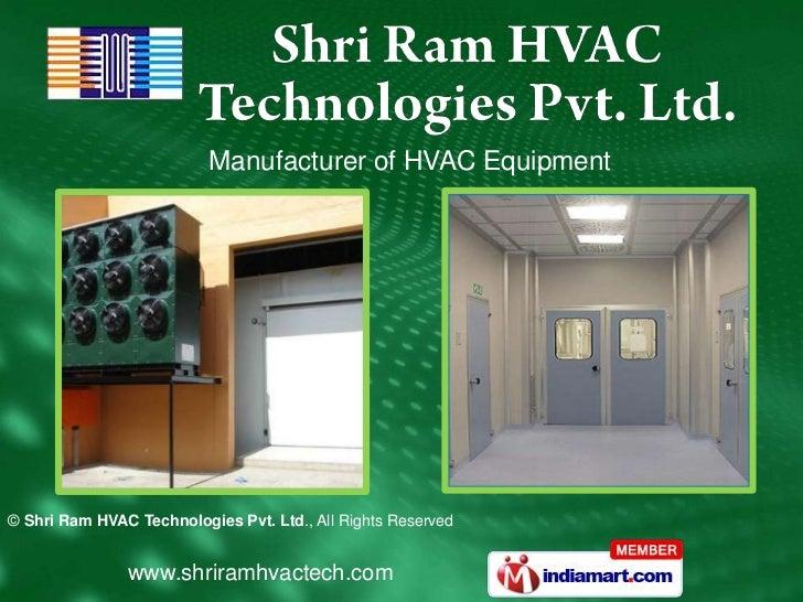 Manufacturer of HVAC Equipment© Shri Ram HVAC Technologies Pvt. Ltd., All Rights Reserved               www.shriramhvactec...